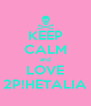 KEEP CALM and LOVE 2P!HETALIA - Personalised Poster A4 size