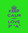 """KEEP CALM AND LOVE 3° """"A"""" - Personalised Poster A4 size"""