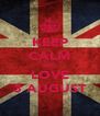 KEEP CALM AND LOVE 3 AUGUST - Personalised Poster A4 size