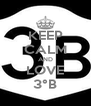 KEEP CALM AND LOVE 3°B - Personalised Poster A4 size