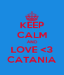 KEEP CALM AND LOVE <3 CATANIA - Personalised Poster A4 size
