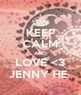 KEEP CALM AND LOVE <3 JENNY HE  - Personalised Poster A4 size