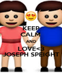 KEEP CALM AND LOVE<3 JOSEPH SPEIGHT - Personalised Poster A4 size