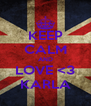 KEEP CALM AND LOVE <3 KARLA - Personalised Poster A4 size