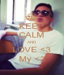 KEEP CALM AND LOVE <3 My <3 - Personalised Poster A4 size