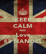 KEEP CALM AND Love #3 NANGEL - Personalised Poster A4 size