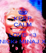 KEEP CALM AND LOVE <3 NICKI MINAJ X - Personalised Poster A4 size