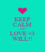 KEEP CALM AND LOVE <3 WILL!! - Personalised Poster A4 size