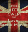 KEEP CALM AND Love  3amto Manno  - Personalised Poster A4 size
