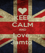 KEEP CALM AND Love  3amto  - Personalised Poster A4 size