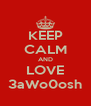 KEEP CALM AND LOVE 3aWo0osh - Personalised Poster A4 size