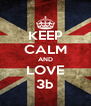 KEEP CALM AND LOVE 3b - Personalised Poster A4 size