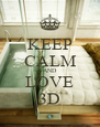 KEEP CALM AND LOVE 3D - Personalised Poster A4 size