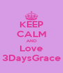 KEEP CALM AND Love 3DaysGrace - Personalised Poster A4 size