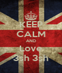 KEEP CALM AND Love 3sh 3sh - Personalised Poster A4 size