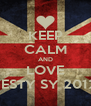 KEEP CALM AND LOVE 4-HONESTY SY 2012-2013 - Personalised Poster A4 size