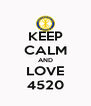 KEEP CALM AND LOVE 4520 - Personalised Poster A4 size