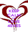 KEEP CALM AND LOVE 4EVES - Personalised Poster A4 size