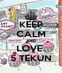KEEP CALM AND LOVE  5 TEKUN - Personalised Poster A4 size
