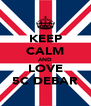 KEEP CALM AND LOVE 5C DEBAR - Personalised Poster A4 size