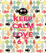 KEEP CALM AND LOVE 6.1 - Personalised Poster A4 size