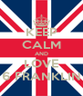 KEEP CALM AND LOVE 6 FRANKLIN - Personalised Poster A4 size