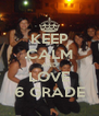 KEEP CALM AND LOVE 6 GRADE - Personalised Poster A4 size