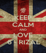 KEEP CALM AND LOVE  6 - RIZAL - Personalised Poster A4 size
