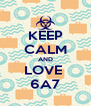 KEEP CALM AND LOVE  6A7 - Personalised Poster A4 size