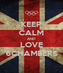 KEEP CALM AND LOVE 6CHAMBERS - Personalised Poster A4 size