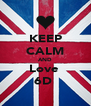 KEEP CALM AND Love  6D  - Personalised Poster A4 size