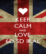 KEEP CALM AND LOVE 6D SD IKAL - Personalised Poster A4 size