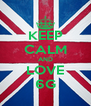 KEEP CALM AND LOVE 6G - Personalised Poster A4 size