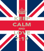 KEEP CALM AND LOVE 7:19 - Personalised Poster A4 size