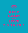 KEEP CALM AND LOVE 7.5.14.20.1 - Personalised Poster A4 size