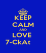 KEEP CALM AND LOVE  7-CkAt      - Personalised Poster A4 size