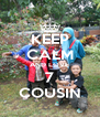 KEEP CALM AND LOVE 7 COUSIN - Personalised Poster A4 size