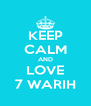 KEEP CALM AND LOVE 7 WARIH - Personalised Poster A4 size
