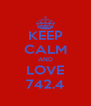 KEEP CALM AND LOVE 742.4 - Personalised Poster A4 size