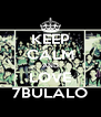 KEEP CALM AND LOVE 7BULALO - Personalised Poster A4 size