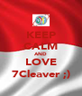 KEEP CALM AND LOVE 7Cleaver ;) - Personalised Poster A4 size