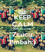 KEEP CALM AND LOVE 7cucu Embah:) - Personalised Poster A4 size