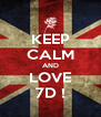 KEEP CALM AND LOVE 7D ! - Personalised Poster A4 size