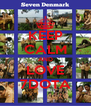 KEEP CALM AND LOVE 7DOTA - Personalised Poster A4 size