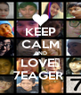 KEEP CALM AND LOVE♥ 7EAGER  - Personalised Poster A4 size