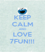 KEEP CALM AND LOVE 7FUN!!! - Personalised Poster A4 size