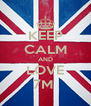 KEEP CALM AND LOVE 7M  - Personalised Poster A4 size