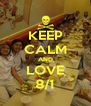KEEP CALM AND LOVE 8/1 - Personalised Poster A4 size