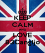 KEEP CALM AND LOVE 83CangIjo - Personalised Poster A4 size