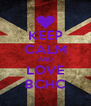 KEEP CALM AND LOVE 8CHC - Personalised Poster A4 size